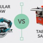Circular Saw Vs Table Saw – Differences Explained
