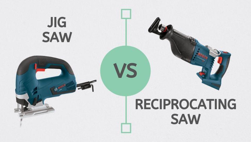 Jigsaw Vs Reciprocating Saw