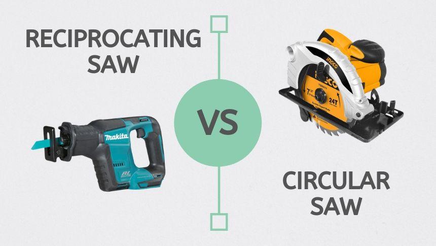 Reciprocating Saw vs Circular Saw