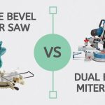 Single Vs Dual Bevel Miter Saw – Differences Explained